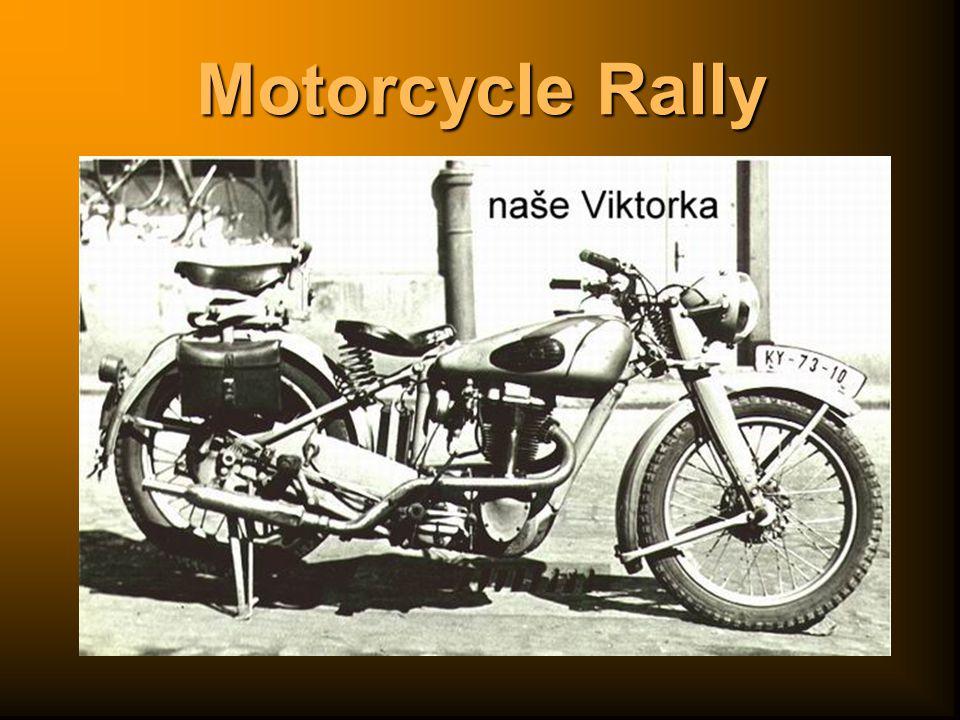 Motorcycle Rally S motorkami se kamarádím doslova už od svého narození.