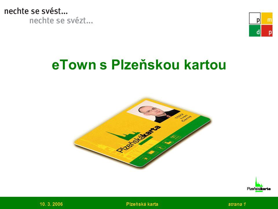 10. 3. 2006Plzeňská kartastrana 1 eTown s Plzeňskou kartou