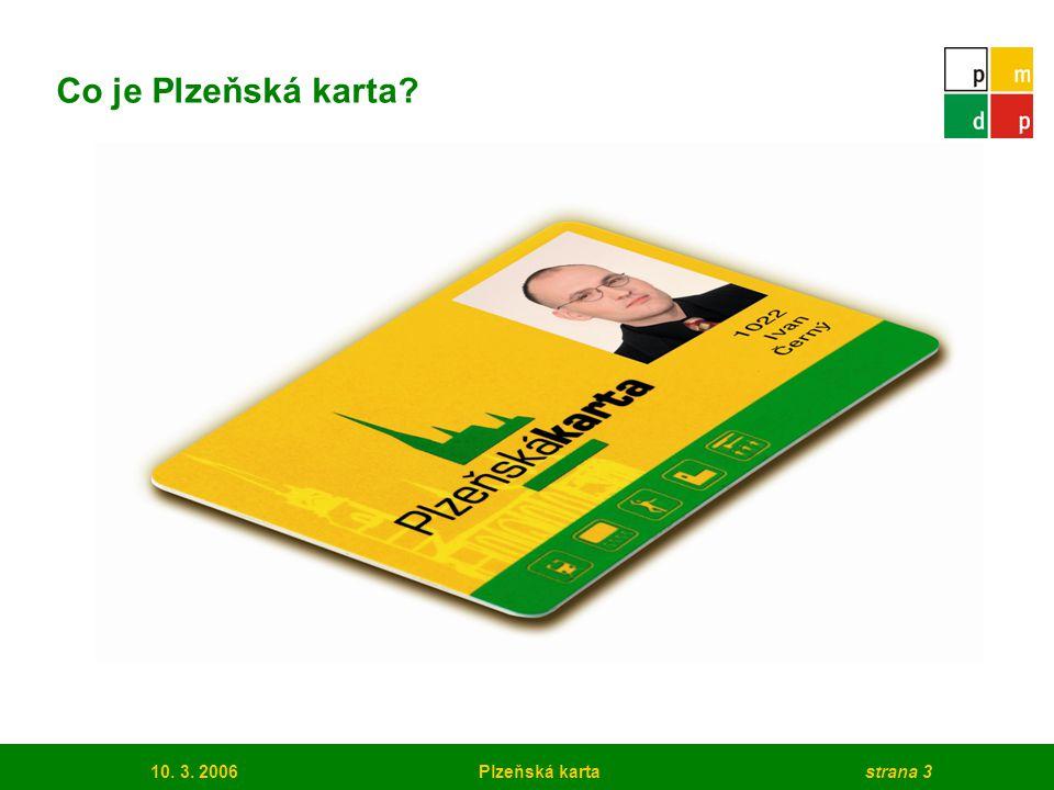 10. 3. 2006Plzeňská kartastrana 3 Co je Plzeňská karta?