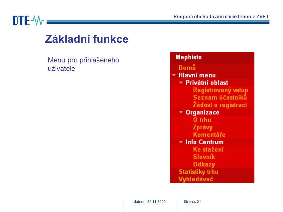 Podpora obchodování s elektřinou z ZVET Základní funkce datum: 29.11.2005Strana: 21 Menu pro přihlášeného uživatele