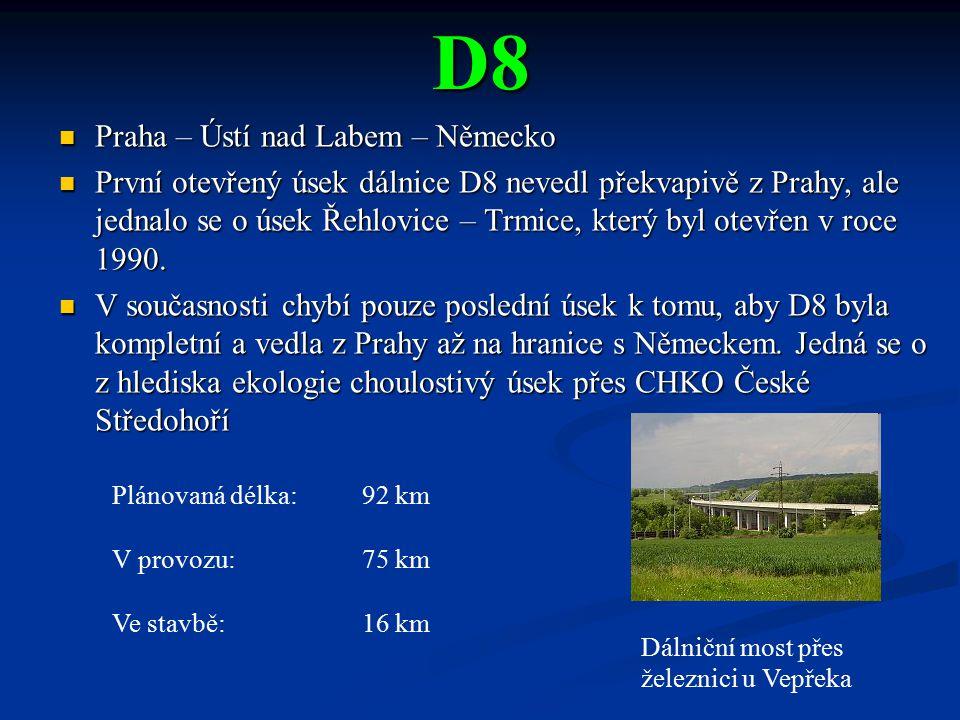 D8 Praha – Ústí nad Labem – Německo Praha – Ústí nad Labem – Německo První otevřený úsek dálnice D8 nevedl překvapivě z Prahy, ale jednalo se o úsek Ř