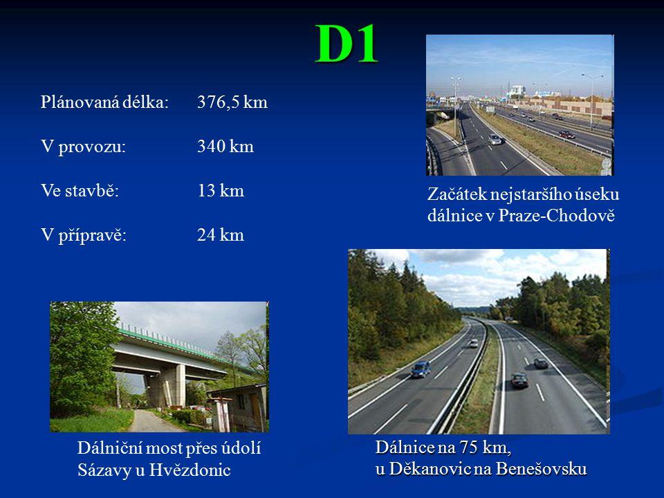 D1 Dálnice na 75 km, u Děkanovic na Benešovsku Začátek nejstaršího úseku dálnice v Praze-Chodově Plánovaná délka: 376,5 km V provozu: 340 km Ve stavbě
