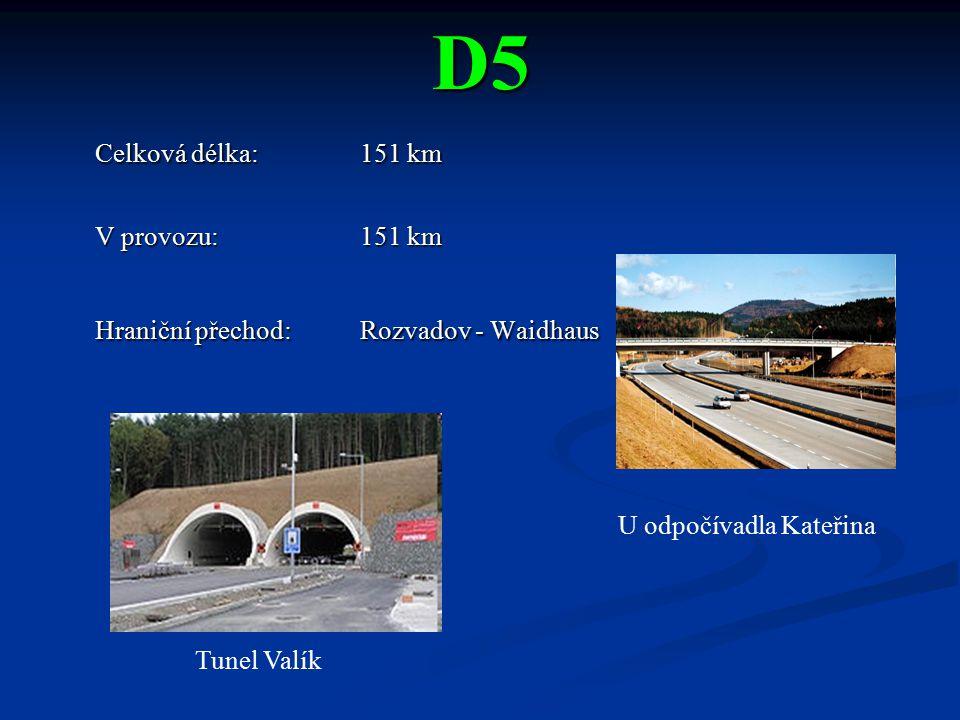 D5 Celková délka:151 km V provozu: 151 km Hraniční přechod: Rozvadov - Waidhaus U odpočívadla Kateřina Tunel Valík