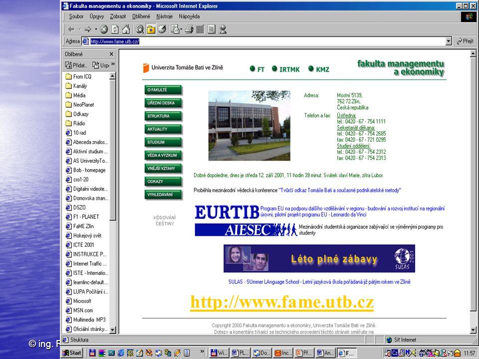 © ing. RosmanIPE_přednáška 15. září 20046 http://www.fame.utb.cz