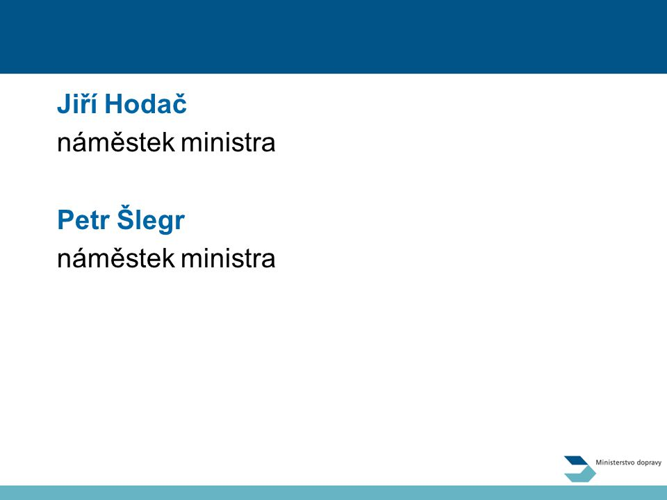 Jiří Hodač náměstek ministra Petr Šlegr náměstek ministra