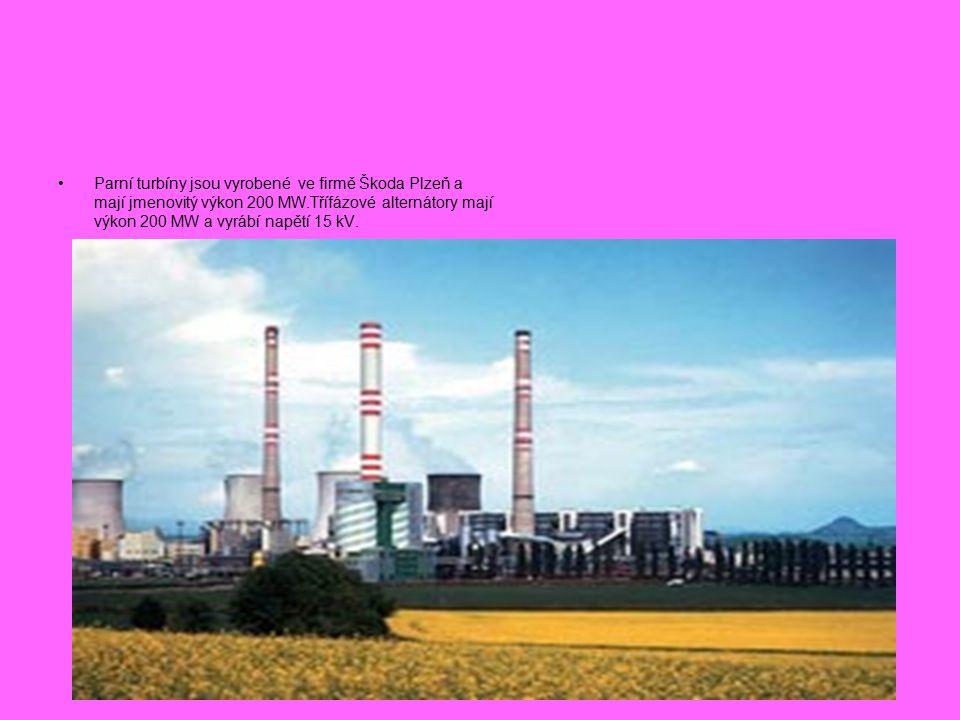 Parní turbíny jsou vyrobené ve firmě Škoda Plzeň a mají jmenovitý výkon 200 MW.Třífázové alternátory mají výkon 200 MW a vyrábí napětí 15 kV.