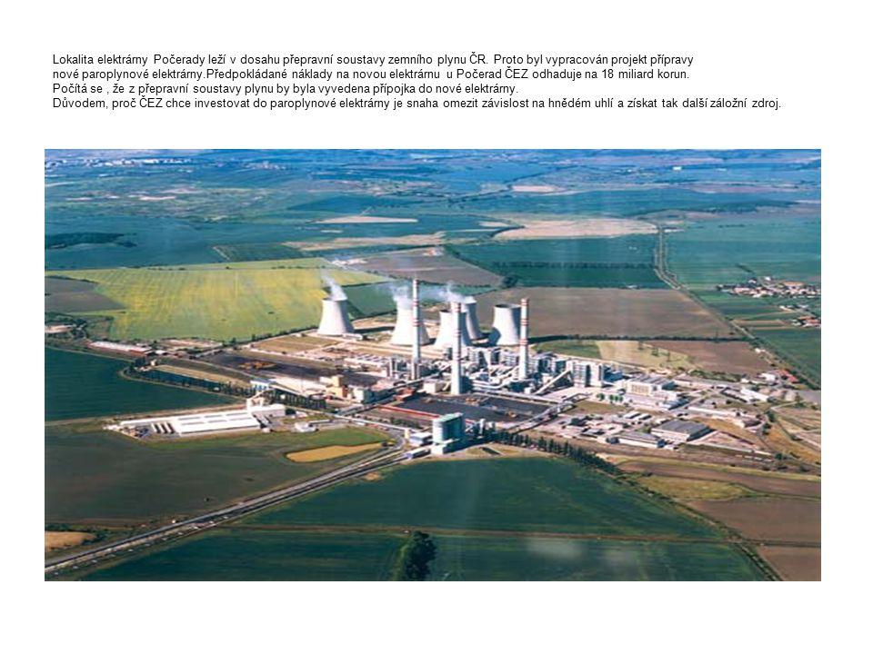 Lokalita elektrárny Počerady leží v dosahu přepravní soustavy zemního plynu ČR.