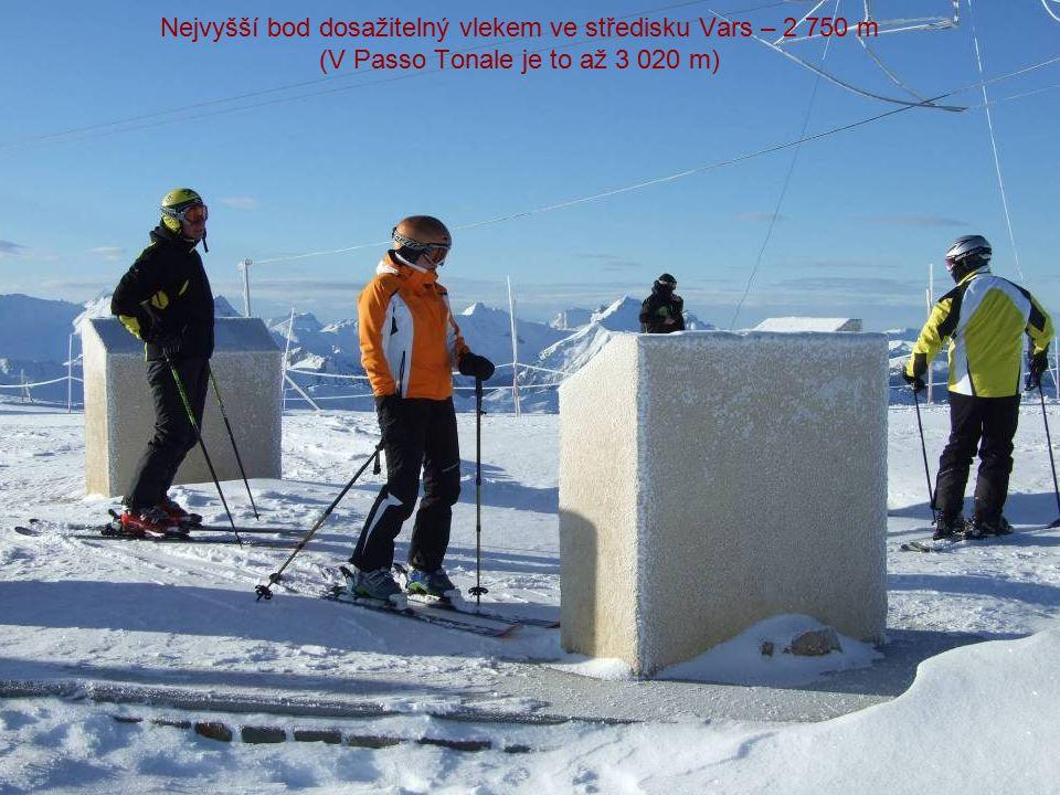 Nejvyšší bod dosažitelný vlekem ve středisku Vars – 2 750 m (V Passo Tonale je to až 3 020 m)
