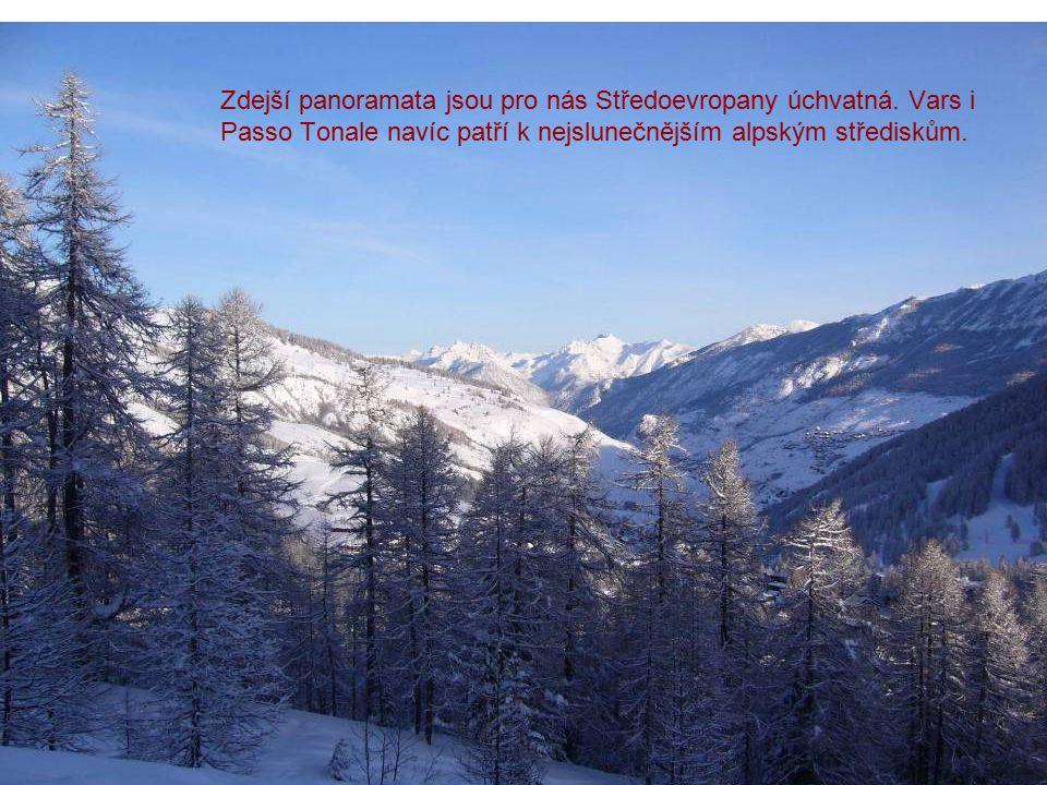 Zdejší panoramata jsou pro nás Středoevropany úchvatná. Vars i Passo Tonale navíc patří k nejslunečnějším alpským střediskům.