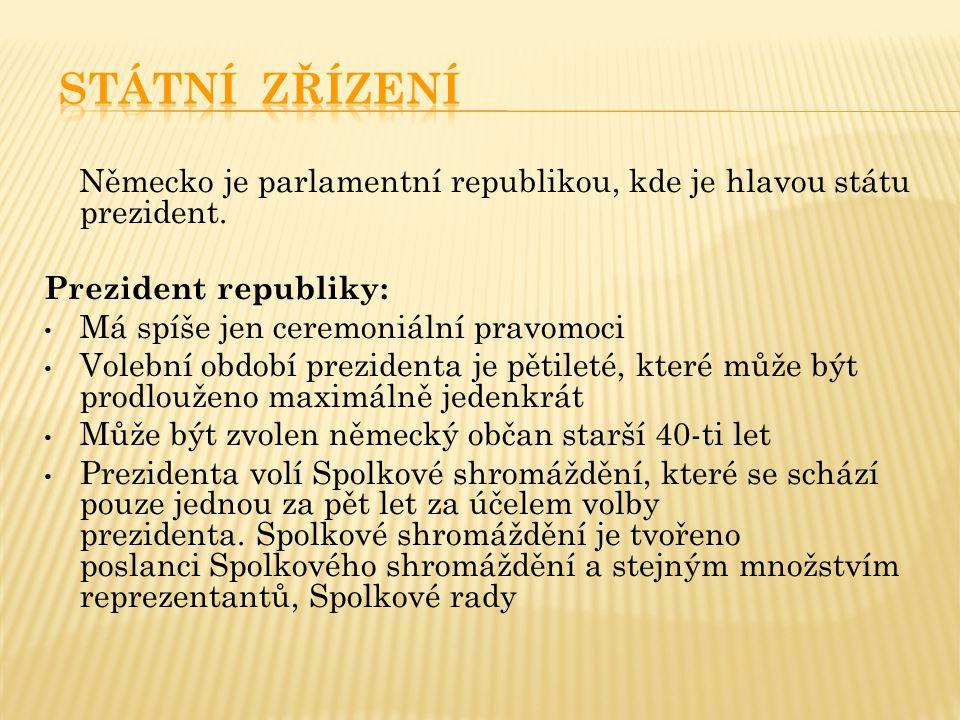 Německo je parlamentní republikou, kde je hlavou státu prezident. Prezident republiky: Má spíše jen ceremoniální pravomoci Volební období prezidenta j