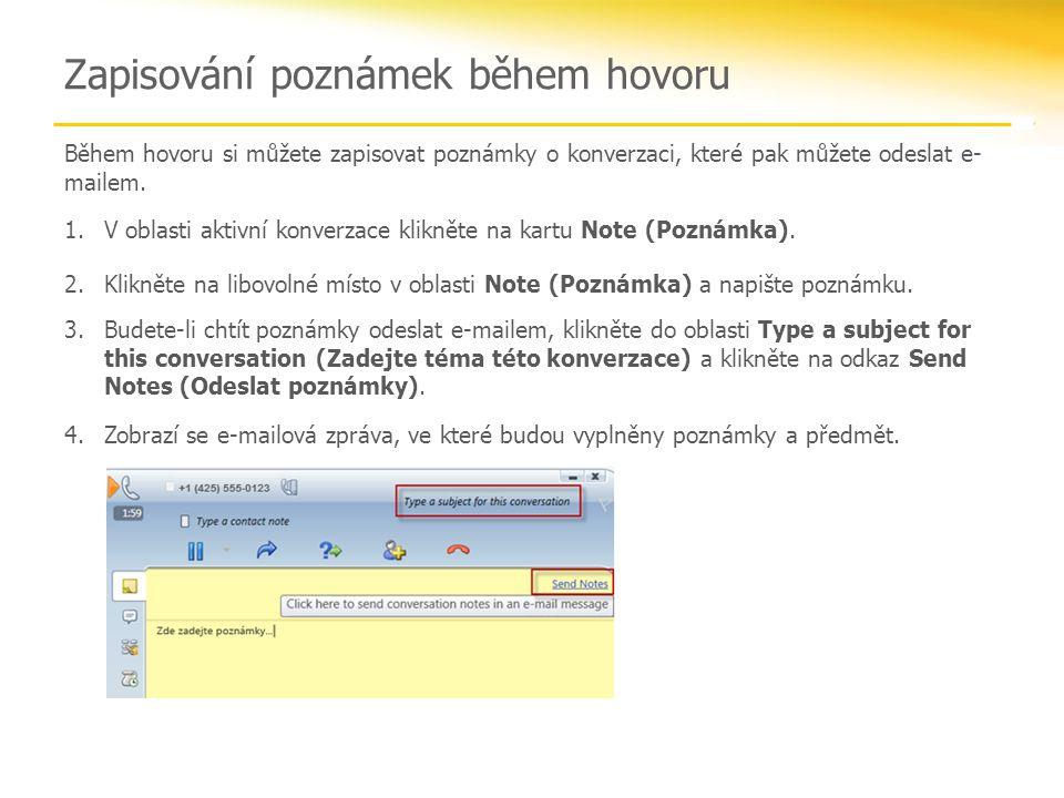 Během hovoru si můžete zapisovat poznámky o konverzaci, které pak můžete odeslat e- mailem.