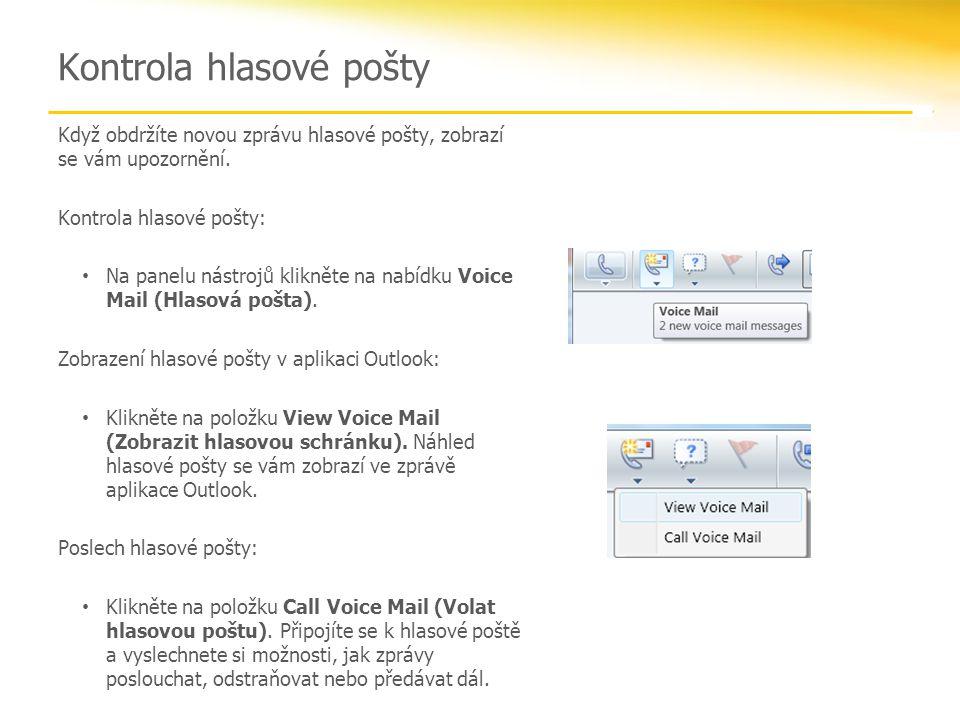 Kontrola hlasové pošty Když obdržíte novou zprávu hlasové pošty, zobrazí se vám upozornění.