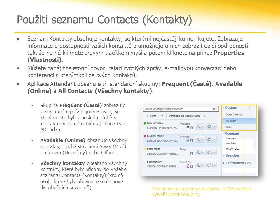 Použití seznamu Contacts (Kontakty) Seznam Kontakty obsahuje kontakty, se kterými nejčastěji komunikujete.
