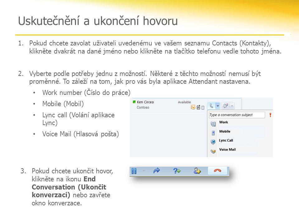 1.Pokud chcete zavolat uživateli uvedenému ve vašem seznamu Contacts (Kontakty), klikněte dvakrát na dané jméno nebo klikněte na tlačítko telefonu vedle tohoto jména.
