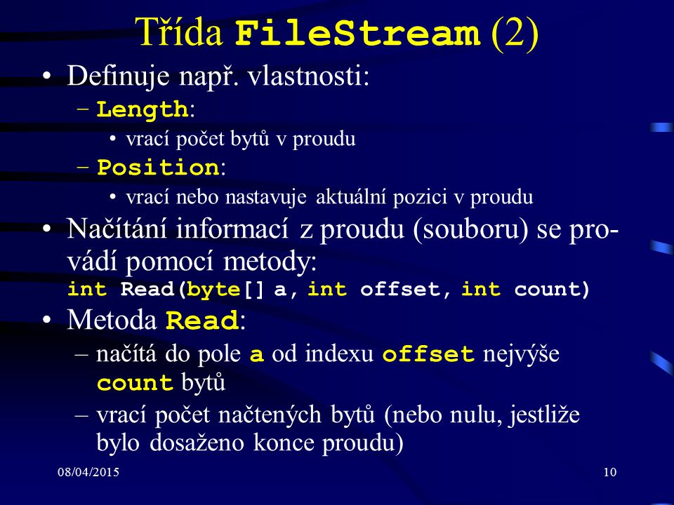 08/04/201510 Třída FileStream (2) Definuje např.