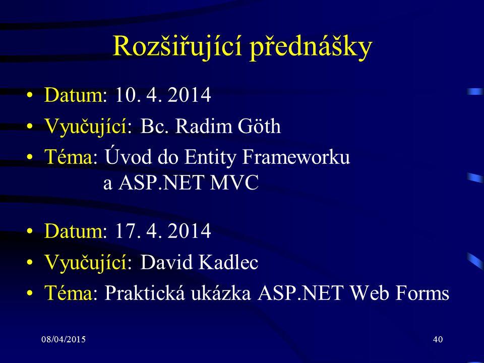 08/04/201540 Rozšiřující přednášky Datum: 10. 4. 2014 Vyučující: Bc.