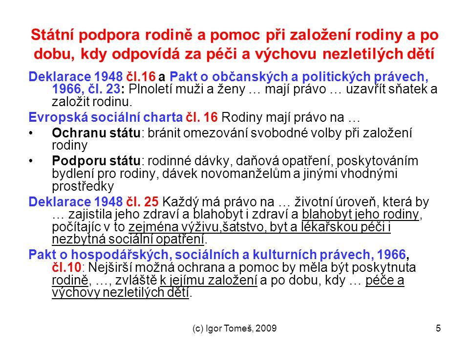 (c) Igor Tomeš, 20095 Státní podpora rodině a pomoc při založení rodiny a po dobu, kdy odpovídá za péči a výchovu nezletilých dětí Deklarace 1948 čl.1