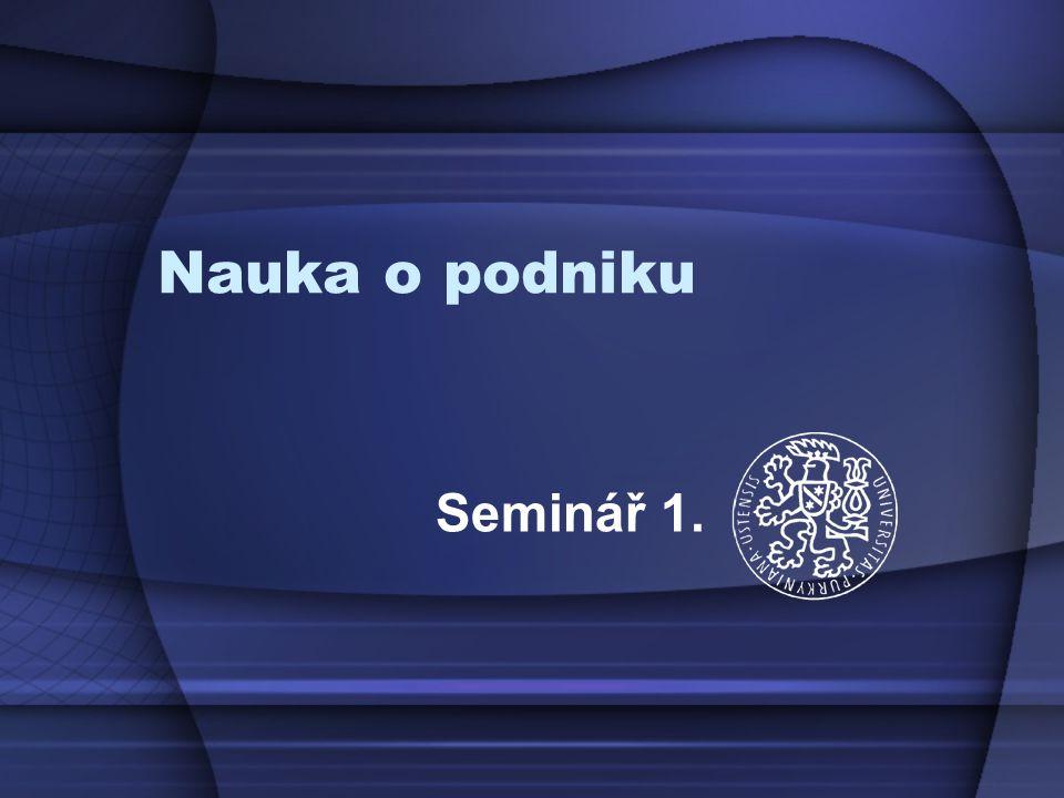 Nauka o podniku Seminář 1.