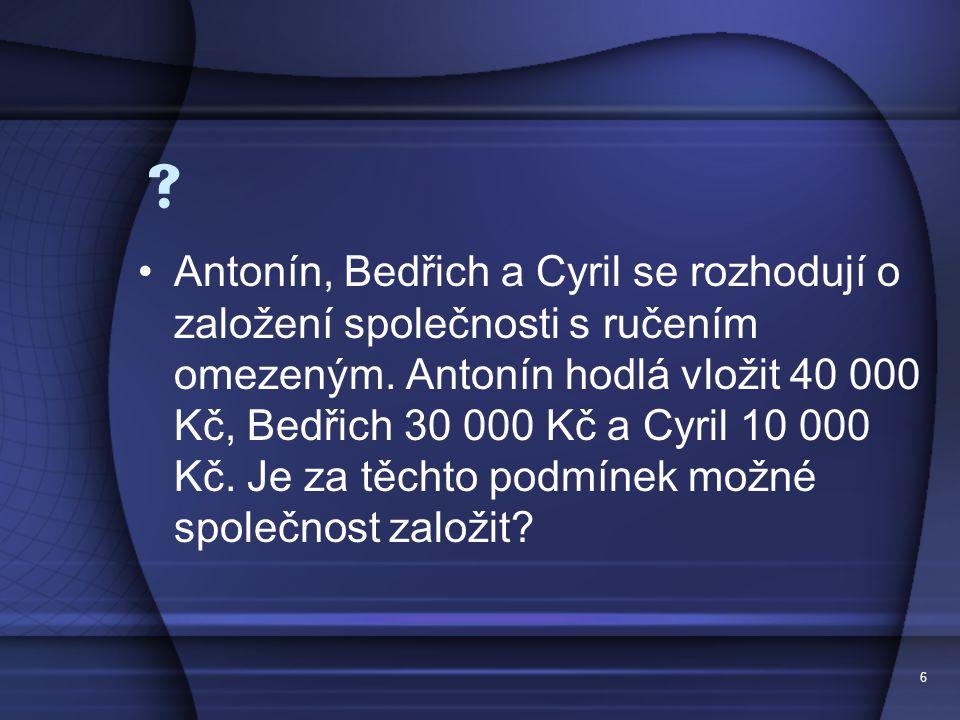  Antonín, Bedřich a Cyril se rozhodují o založení společnosti s ručením omezeným.