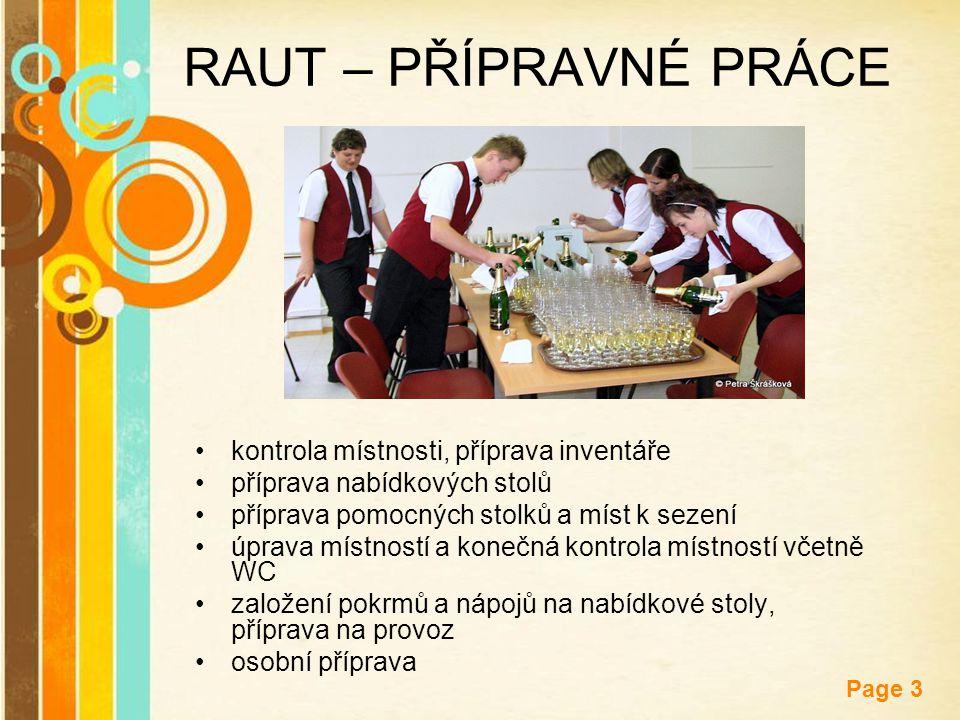 Free Powerpoint Templates Page 3 RAUT – PŘÍPRAVNÉ PRÁCE kontrola místnosti, příprava inventáře příprava nabídkových stolů příprava pomocných stolků a