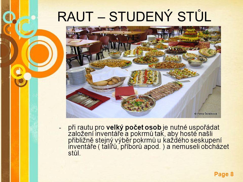 Free Powerpoint Templates Page 8 RAUT – STUDENÝ STŮL - při rautu pro velký počet osob je nutné uspořádat založení inventáře a pokrmů tak, aby hosté na