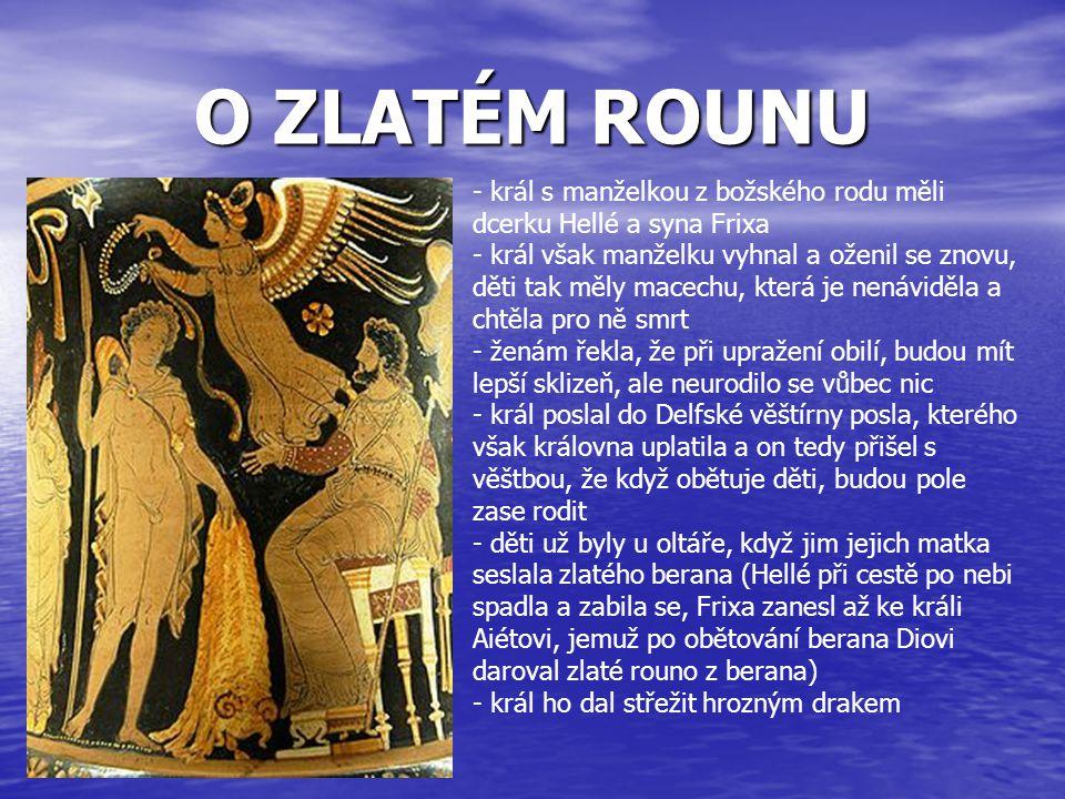 O ZLATÉM ROUNU - král s manželkou z božského rodu měli dcerku Hellé a syna Frixa - král však manželku vyhnal a oženil se znovu, děti tak měly macechu,