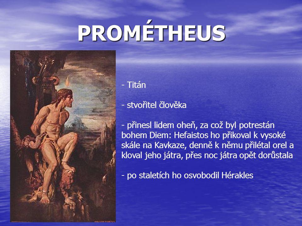 ERÓS A PSÝCHÉ - král měl 3 dcery, nejmladší Psýché byla nejkrásnější a lidé ji začali uctívat jako bohyni místo Afrodity - rozhořčená Afrodita zavolala svého syna Eróta, aby Psýché zasáhl svým šípem hořkosti - Erós se ale do Psýché zamiloval a zasnoubil se s ní - Psýché však nesměla Eróta spatřit, na naléhání sester však zákaz porušila - nakonec se Psýché stala nesmrtelnou a na Olympu se konala velká svatba