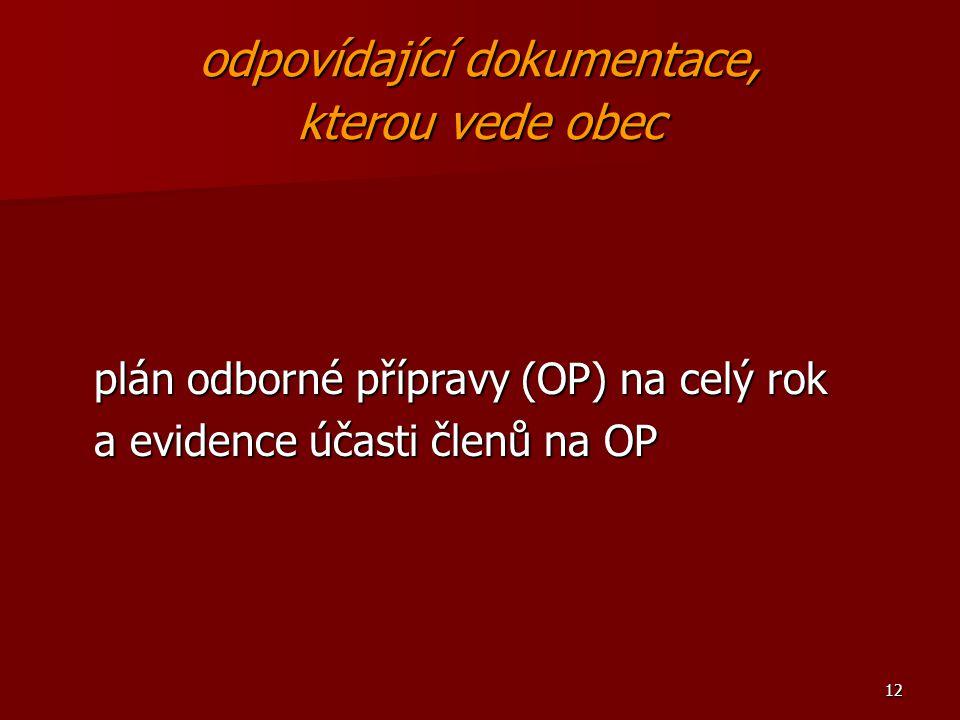 12 odpovídající dokumentace, kterou vede obec plán odborné přípravy (OP) na celý rok a evidence účasti členů na OP