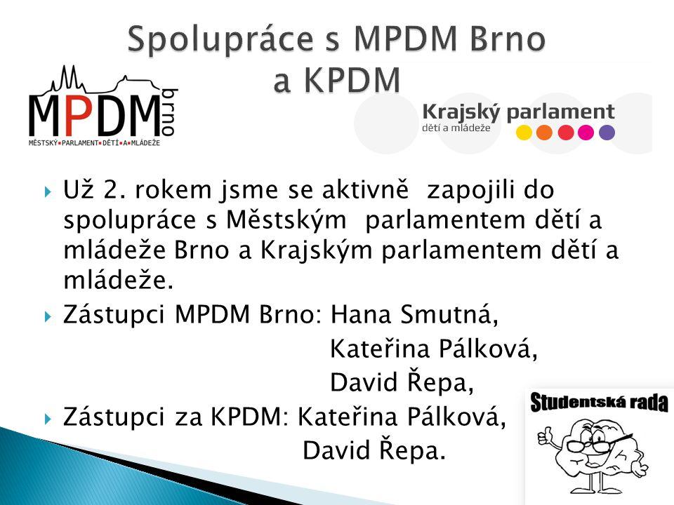  Už 2. rokem jsme se aktivně zapojili do spolupráce s Městským parlamentem dětí a mládeže Brno a Krajským parlamentem dětí a mládeže.  Zástupci MPDM