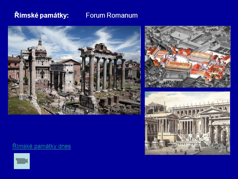 Římské památky:Forum Romanum Římské památky dnes