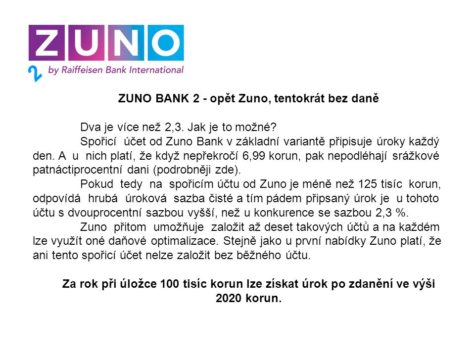 2 ZUNO BANK 2 - opět Zuno, tentokrát bez daně Dva je více než 2,3.