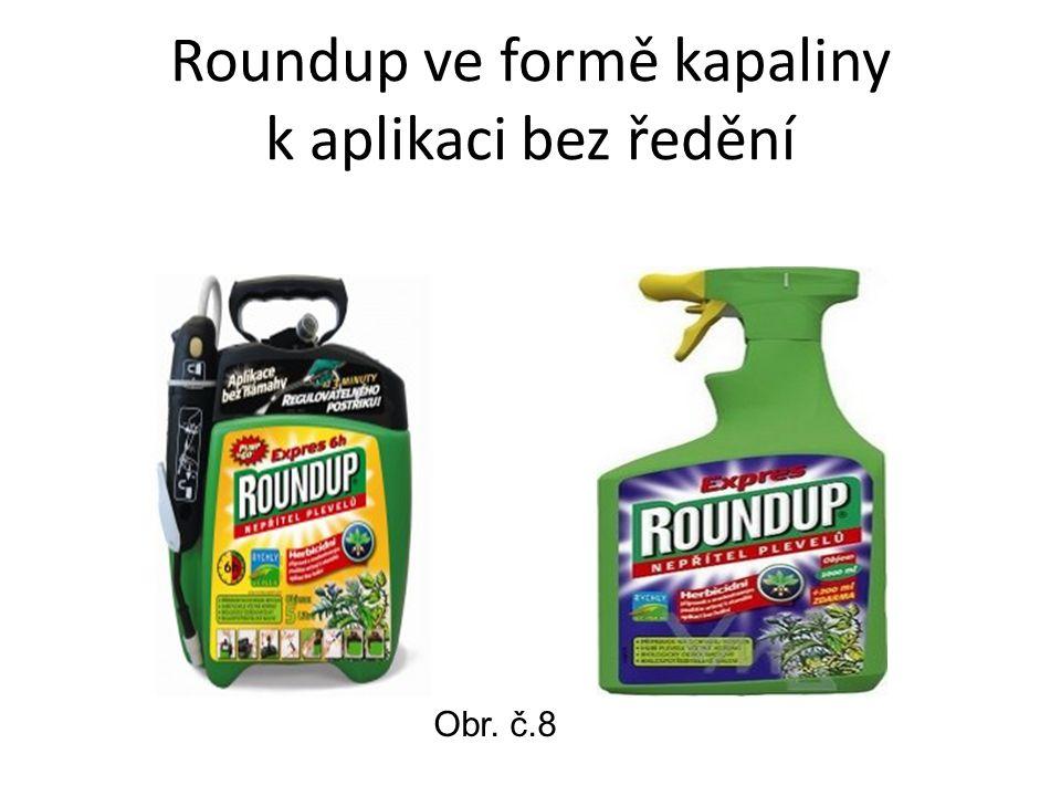 Roundup ve formě kapaliny k aplikaci bez ředění Obr. č.8