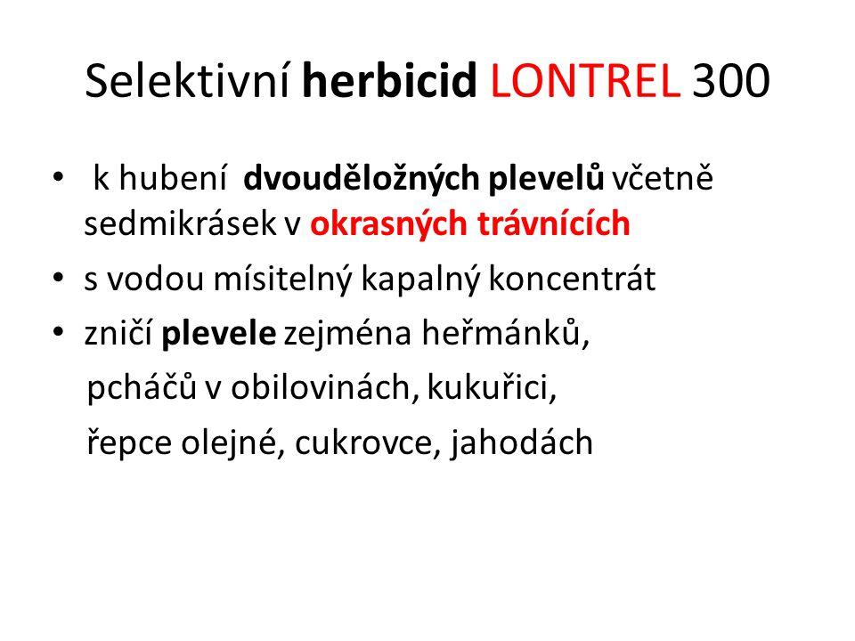 Selektivní herbicid LONTREL 300 k hubení dvouděložných plevelů včetně sedmikrásek v okrasných trávnících s vodou mísitelný kapalný koncentrát zničí pl