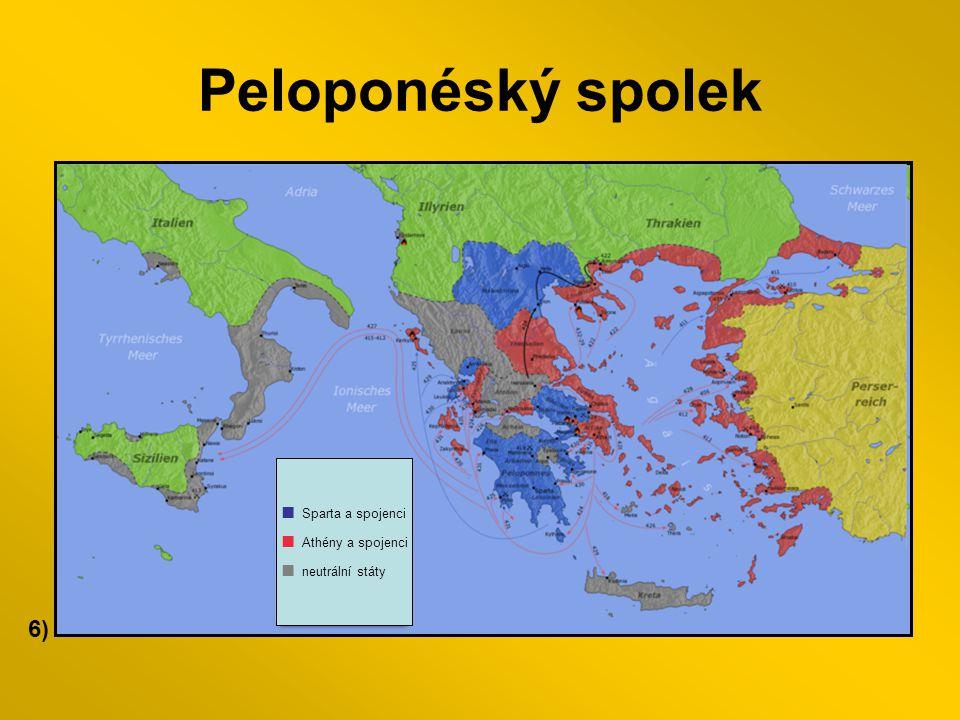Peloponéský spolek 6) ■ Sparta a spojenci ■ Athény a spojenci ■ neutrální státy