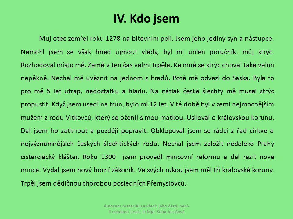 VIII.1) Václav III. VIII. 2) českým, polským, uherským VIII.