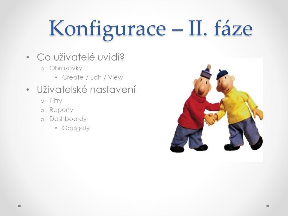 Konfigurace – II.fáze Co uživatelé uvidí.