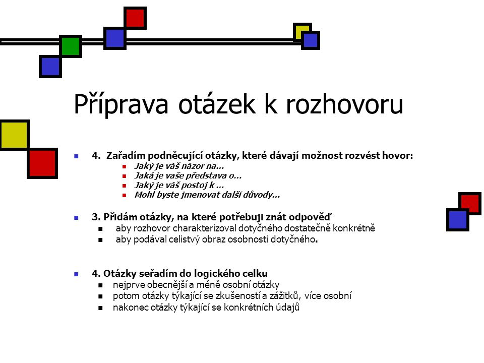 Zásady vedení rozhovoru 1.