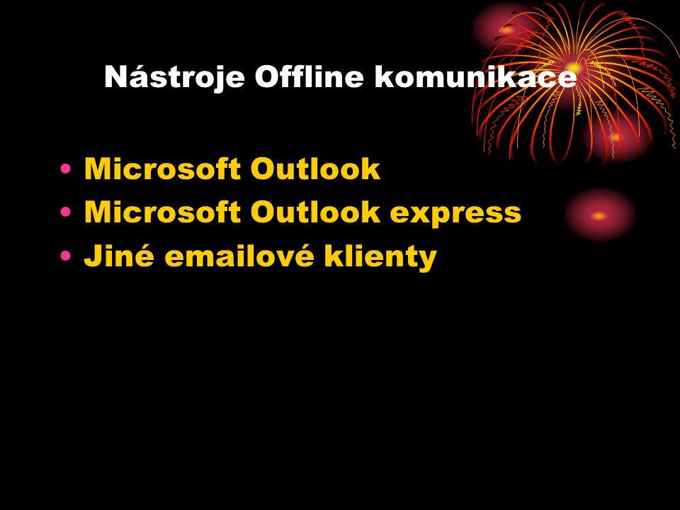 Nástroje Offline komunikace Microsoft Outlook Microsoft Outlook express Jiné emailové klienty