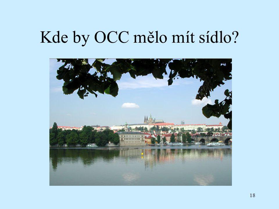18 Kde by OCC mělo mít sídlo?