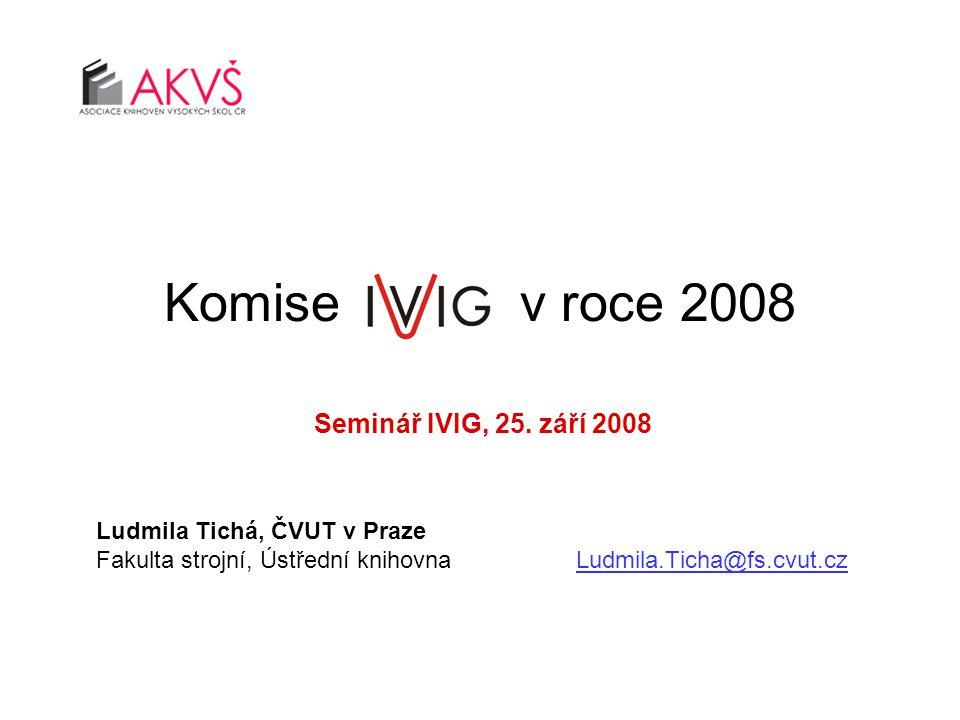 Propagační aktivity Webové stránky komise Propagace aktivit vysokoškolských knihoven v ČR Seminář IVIG 2008