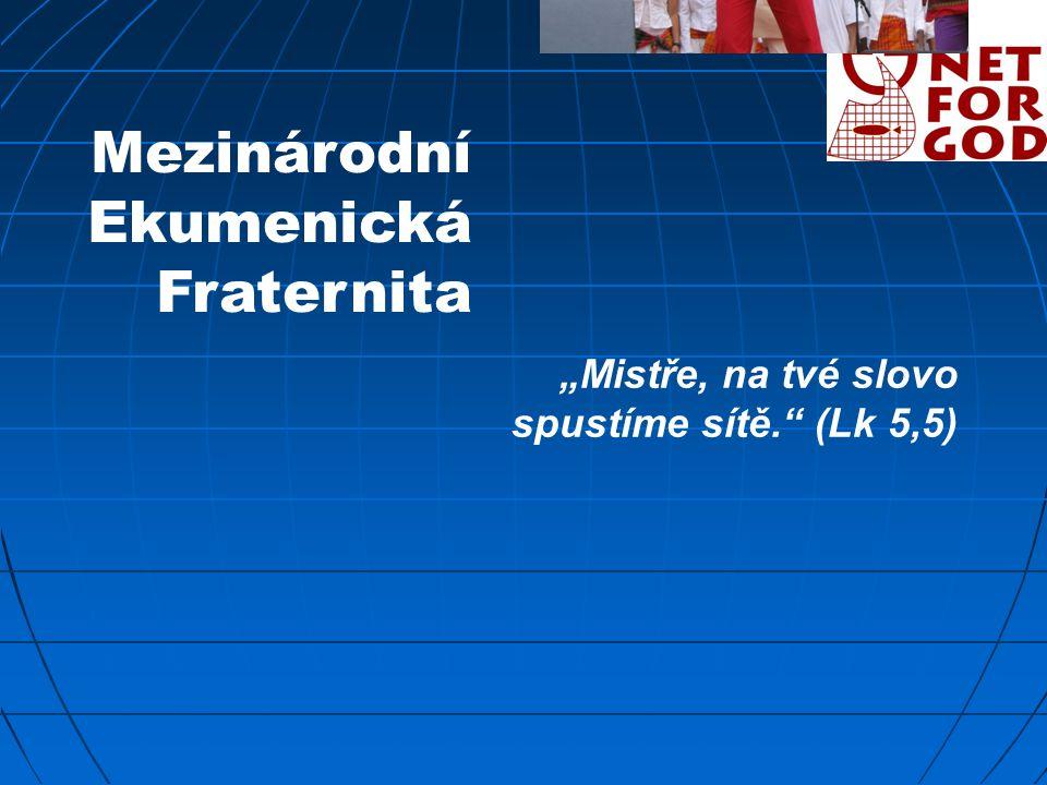 """Mezinárodní Ekumenická Fraternita """"Mistře, na tvé slovo spustíme sítě. (Lk 5,5)"""