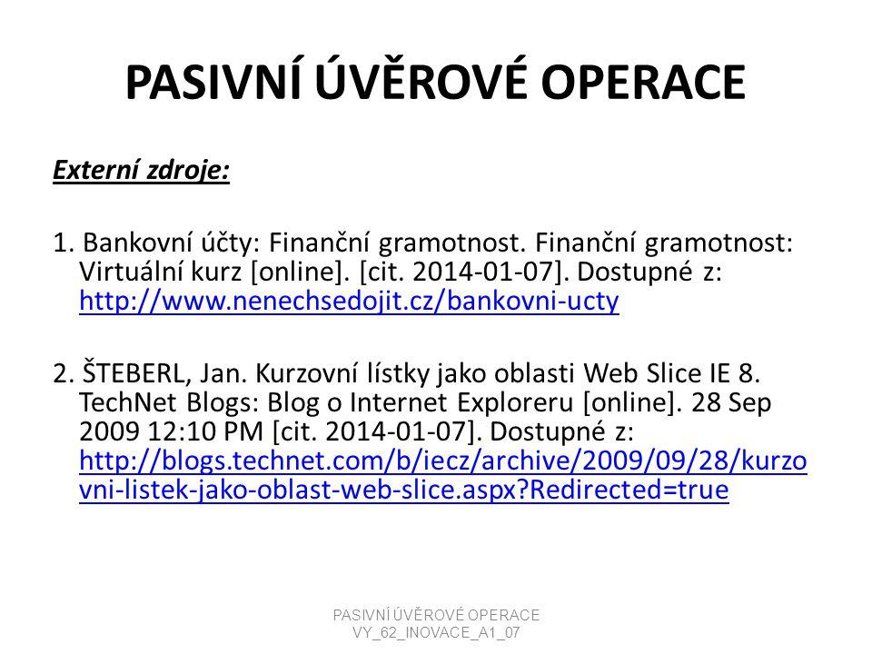 PASIVNÍ ÚVĚROVÉ OPERACE Externí zdroje: 1.Bankovní účty: Finanční gramotnost.