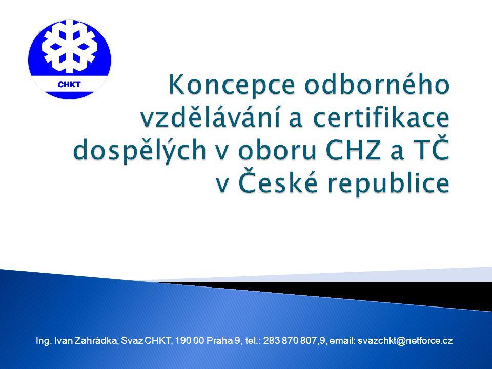Ing. Ivan Zahrádka, Svaz CHKT, 190 00 Praha 9, tel.: 283 870 807,9, email: svazchkt@netforce.cz