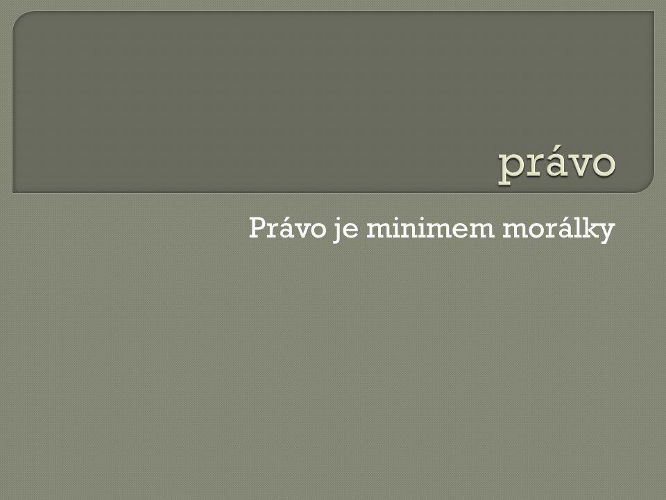 Právo je minimem morálky