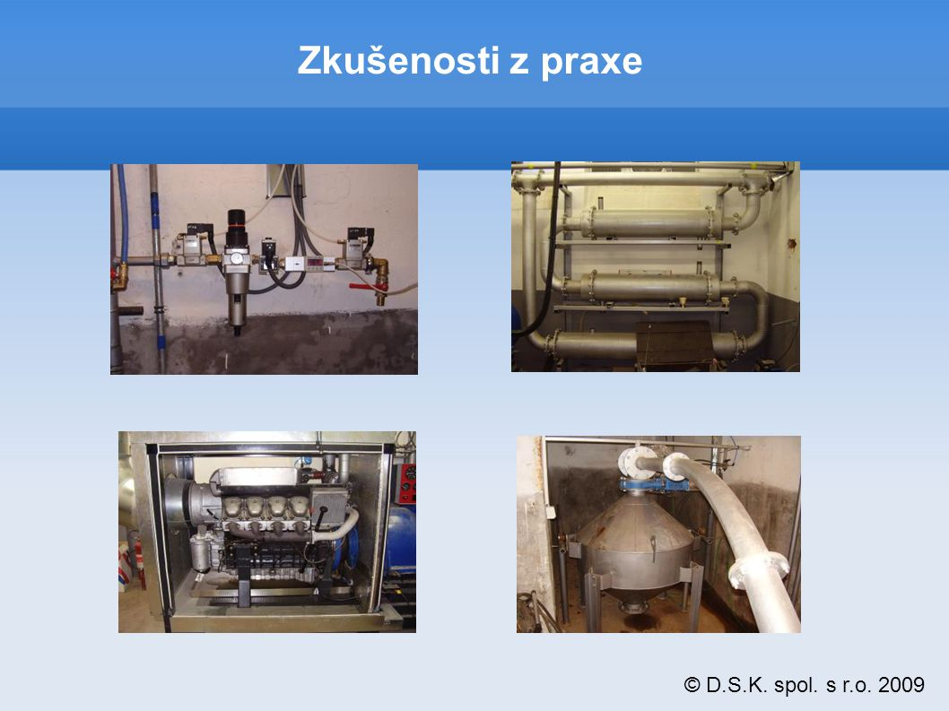 © D.S.K. spol. s r.o. 2009 Zkušenosti z praxe
