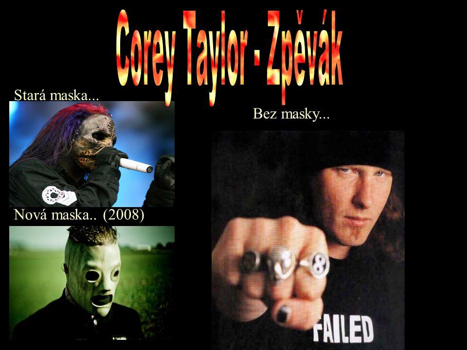Stará maska... Nová maska.. (2008) Bez masky...