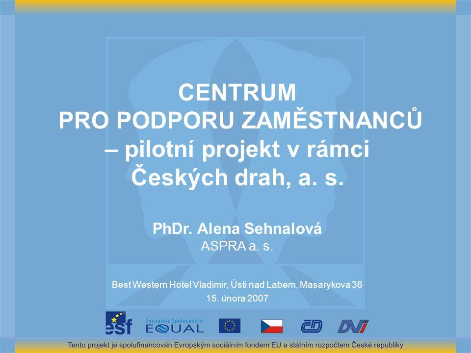 CENTRUM PRO PODPORU ZAMĚSTNANCŮ – pilotní projekt v rámci Českých drah, a.
