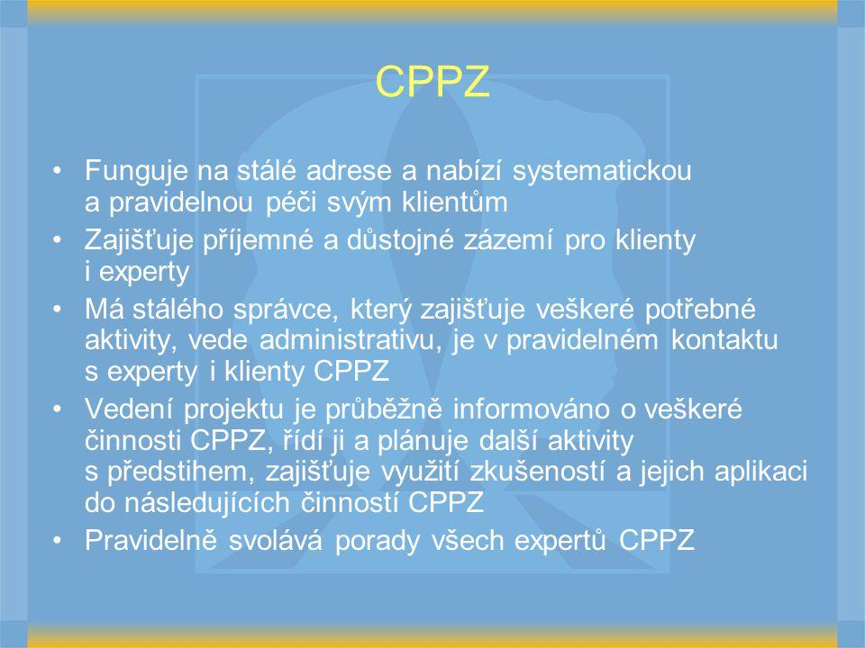 CPPZ Funguje na stálé adrese a nabízí systematickou a pravidelnou péči svým klientům Zajišťuje příjemné a důstojné zázemí pro klienty i experty Má stálého správce, který zajišťuje veškeré potřebné aktivity, vede administrativu, je v pravidelném kontaktu s experty i klienty CPPZ Vedení projektu je průběžně informováno o veškeré činnosti CPPZ, řídí ji a plánuje další aktivity s předstihem, zajišťuje využití zkušeností a jejich aplikaci do následujících činností CPPZ Pravidelně svolává porady všech expertů CPPZ