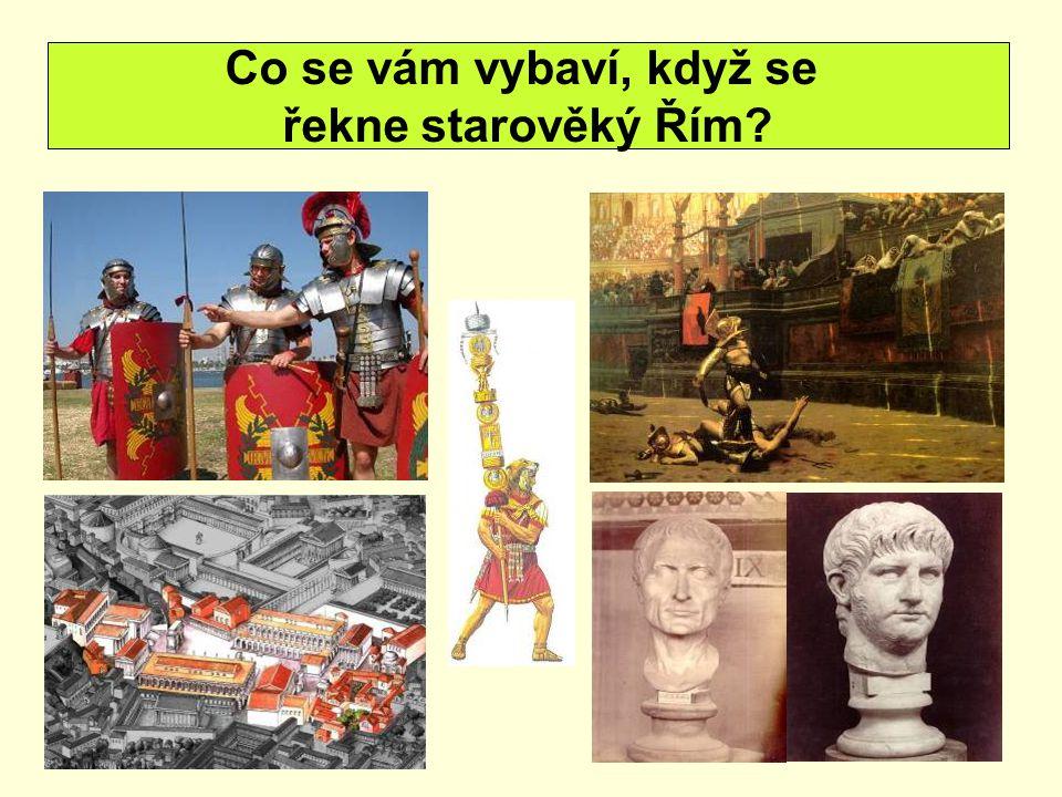 Co se vám vybaví, když se řekne starověký Řím?