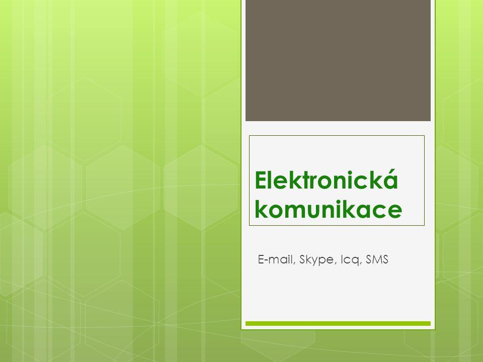 Elektronická komunikace E-mail, Skype, Icq, SMS